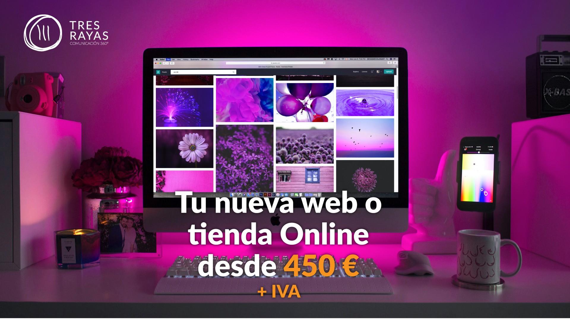 TU NUEVA WEB O TIENDA ONLINE DESDE 450 € + IVA